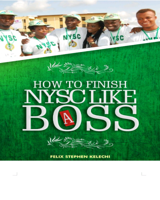 How To Finish NYSC Like A Boss