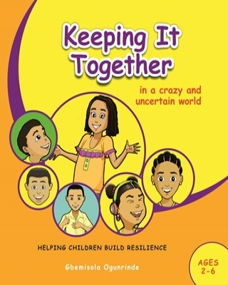 keeping It Together In A Crazy and Uncertain World (Ages 2-6)