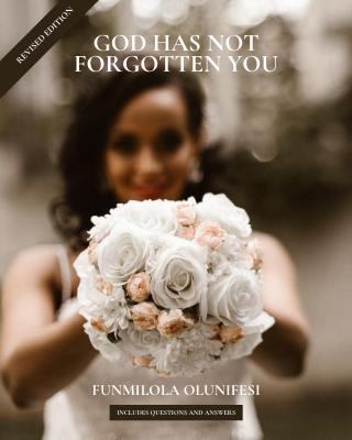 God Has Not Forgotten You