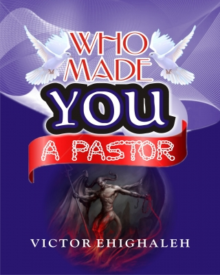 Who Made You a Pastor