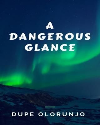 A Dangerous Glance