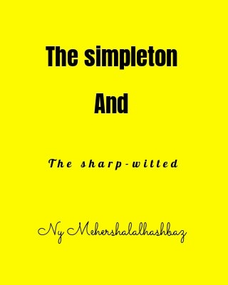 The simpleton and the sharp-witted  - Adult Only (18+)