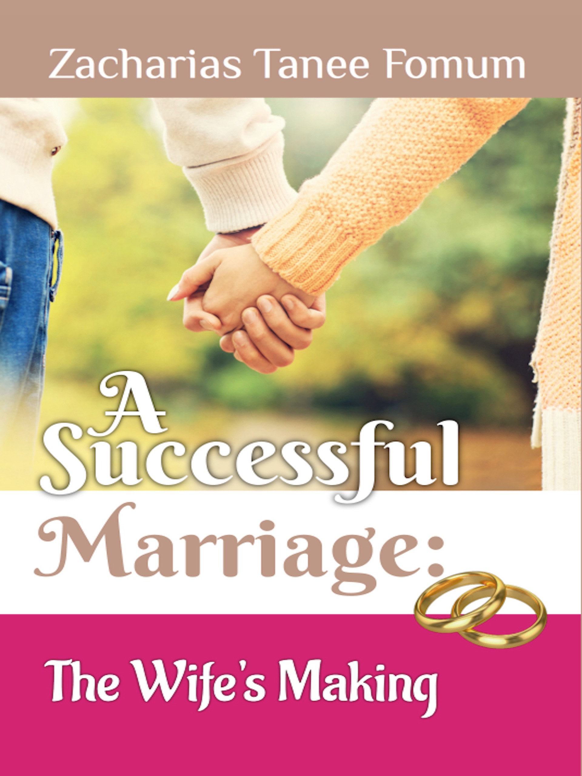 A Successful Marriage: The Wife's Making