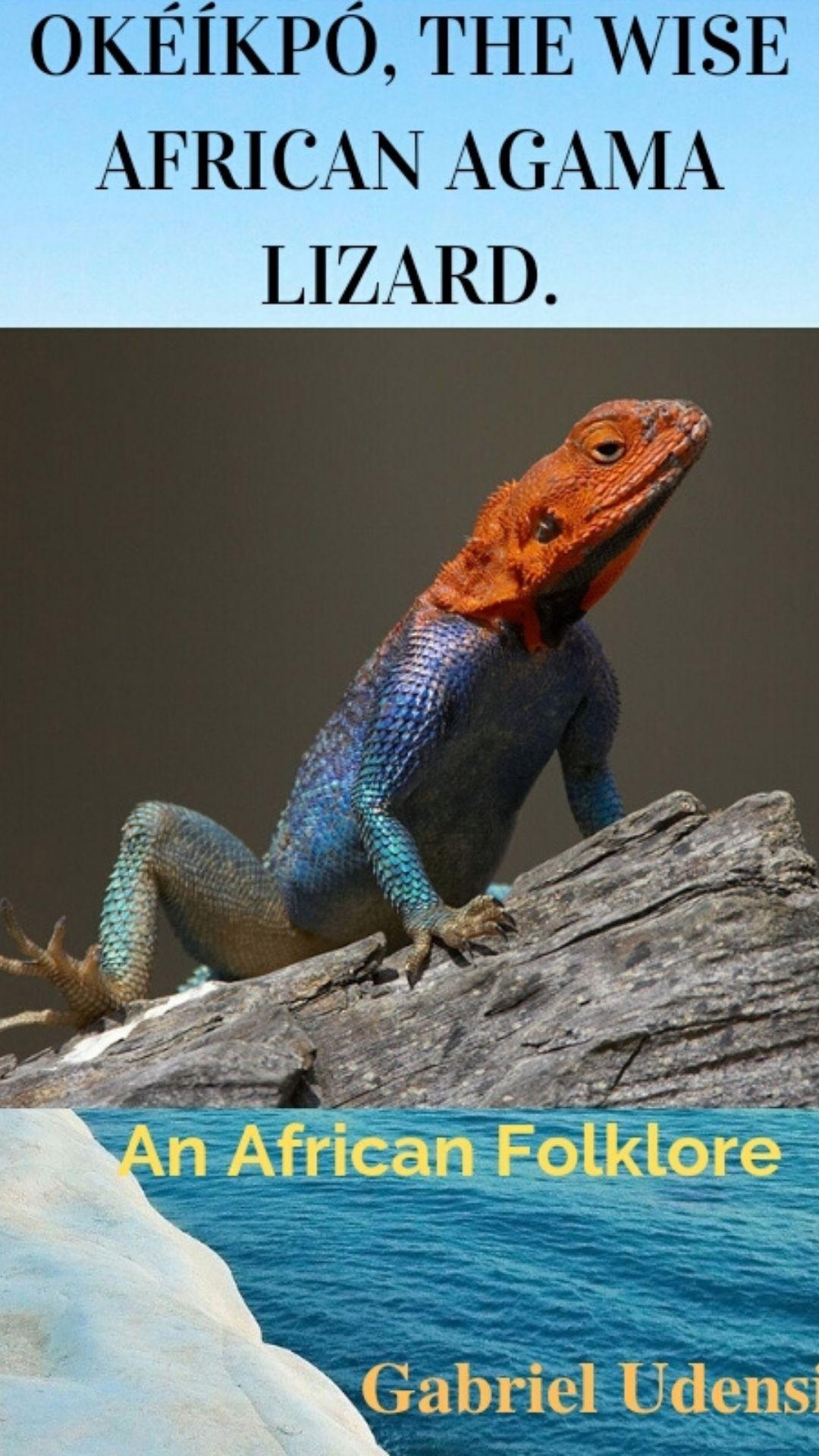 Okéíkpó, the Wise African Agama Lizard.