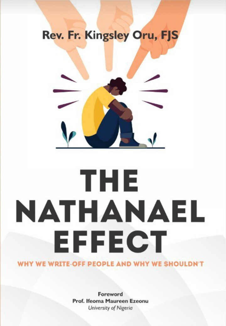 THE NATHANAEL EFFECT-Why We Write-off People and Why We Shouldn't