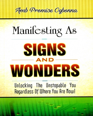 Manifesting as Signs & Wonders - Unlocking The Unstopable You Reg