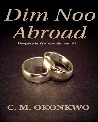 Dim Noo Abroad (Desperate Women Series, #1)