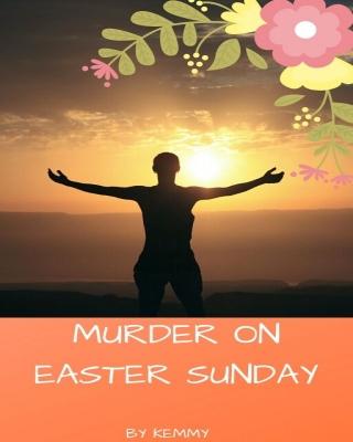 MURDER ON EASTER SUNDAY