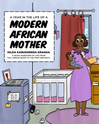 A year in the life of a Modern African Mother