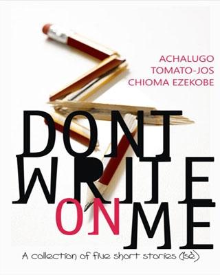 DON'T WRITE ON ME