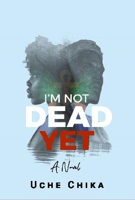 I'm Not Dead Yet