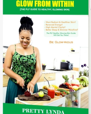 GLOW FROM WITHIN-THE PLF GUIDE TO HEALTHY, GLOWING SKIN