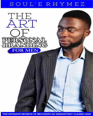 THE ART OF PERSONAL BRANDING FOR MEN