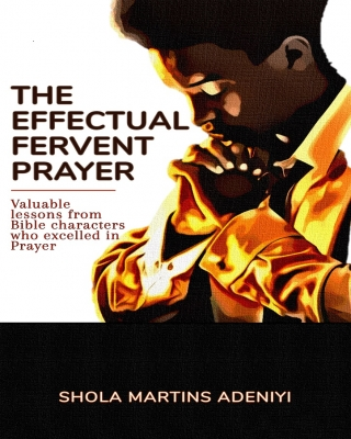 The Effectual Fervent Prayer