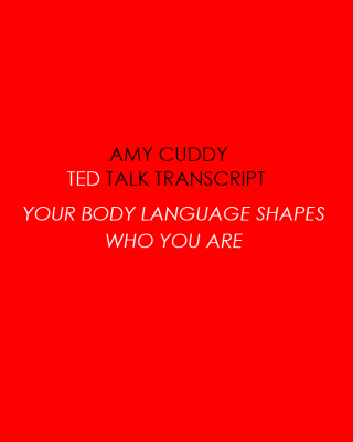 Amy Cuddy: Your body language shapes who you are (TED Talk)