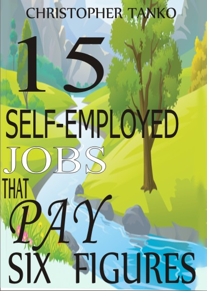 15 SELF-EMPLOYED JOBS THAT PAY SIX FIGURES
