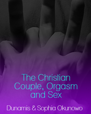 The Christian Couple, Orgasm and Sex - Adult Only (18+)