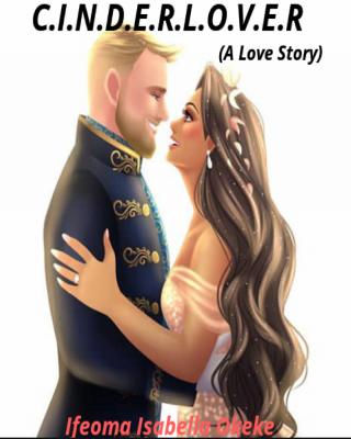 C.I.N.D.E.R.L.O.V.E.R (A Love Story)