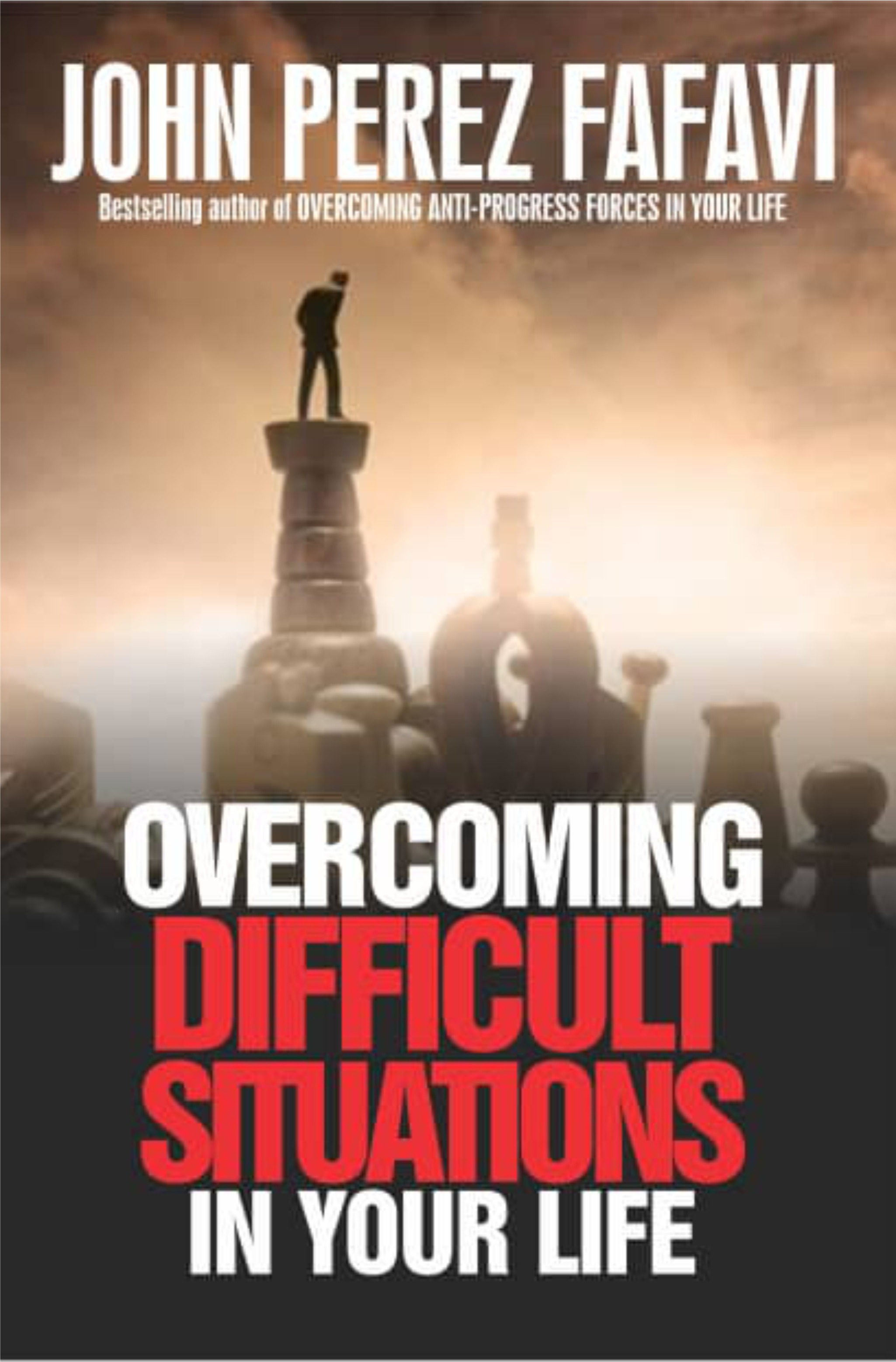 OVERCOMING DIFFICULT SITUATIONS IN YOUR LIFE