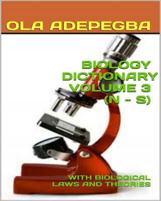 BIOLOGY DICTIONARY VOLUME 3 (N -S)
