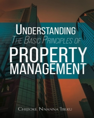 UNDERSTANDING THE BASIC  PRINCIPLES OF PROPERTY MANAGEMENT