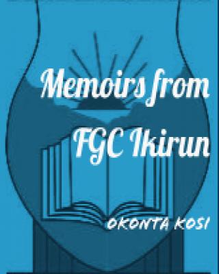 Memoirs From FGC Ikirun