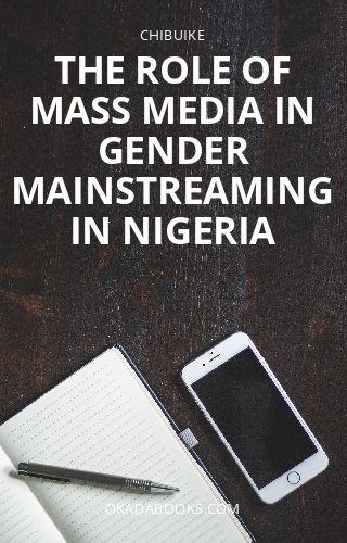 The role of mass media in gender mainstreaming in Nigeria
