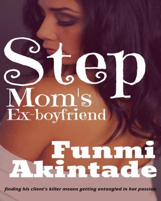 Step Mom's Ex-boyfriend
