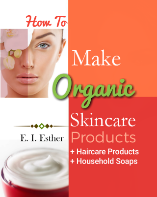 HOW TO MAKE ORGANIC SKINCARE PRODUCTS