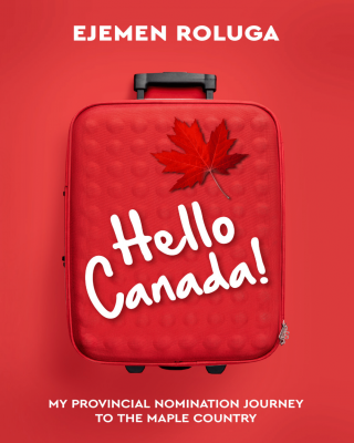 Hello Canada, Sharing my Provincial Nomination Journey to the Maple Country