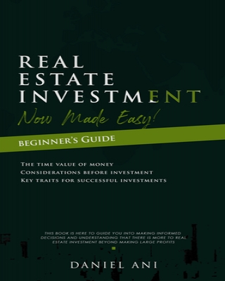 Real Estate Investment Now Made Easy