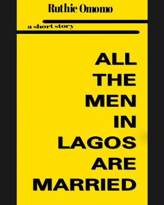 all the men in Lagos are married