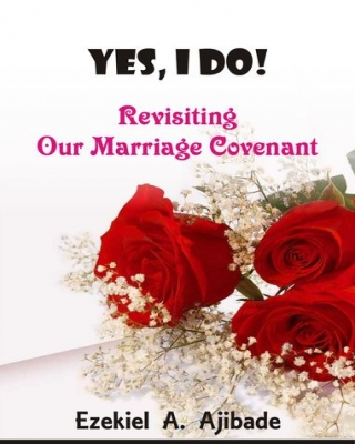 Yes I Do: Revisiting Our Marriage Covenant