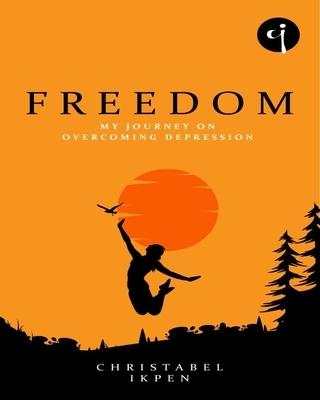 Freedom - My Journey on Overcoming Depression