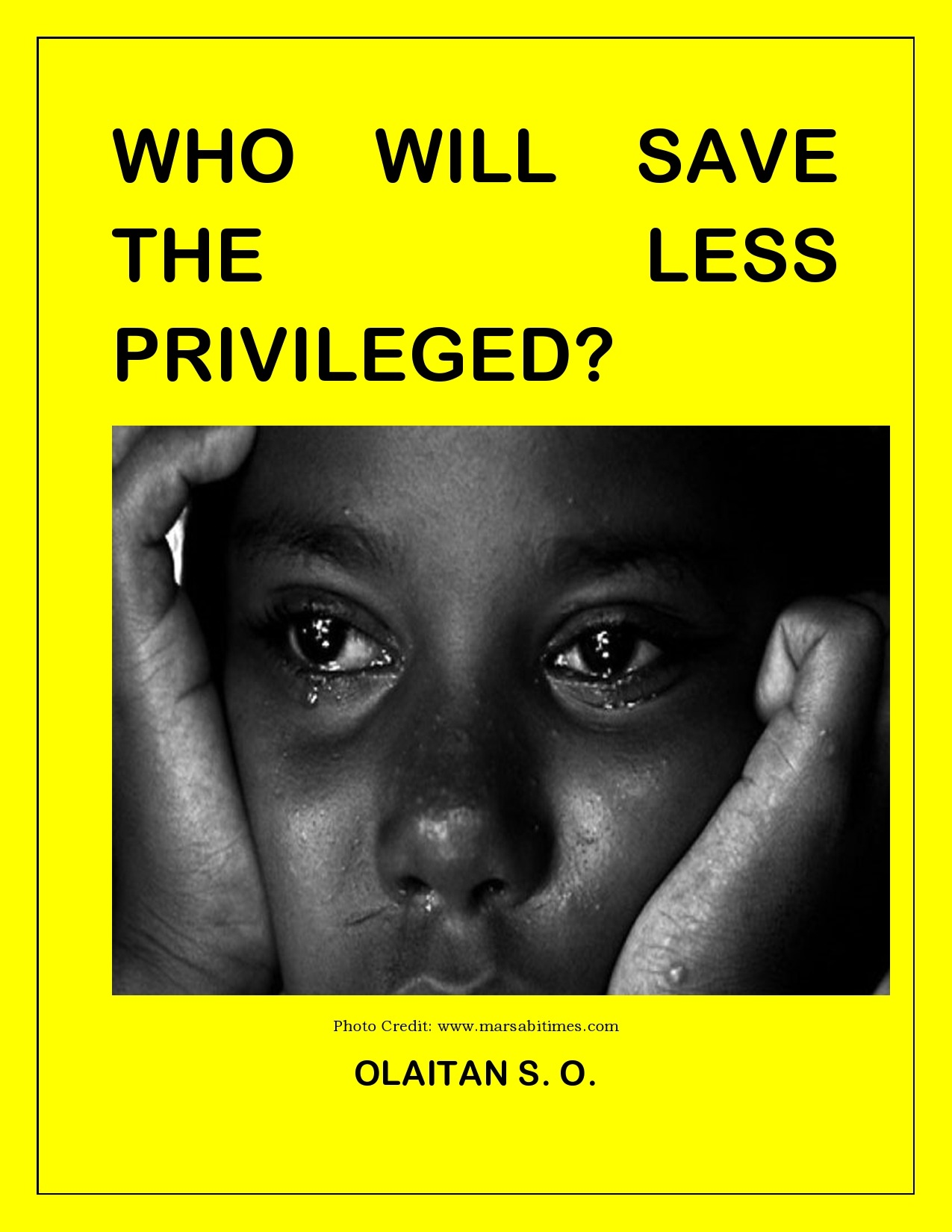 Who Will Save the Less-Privileged?