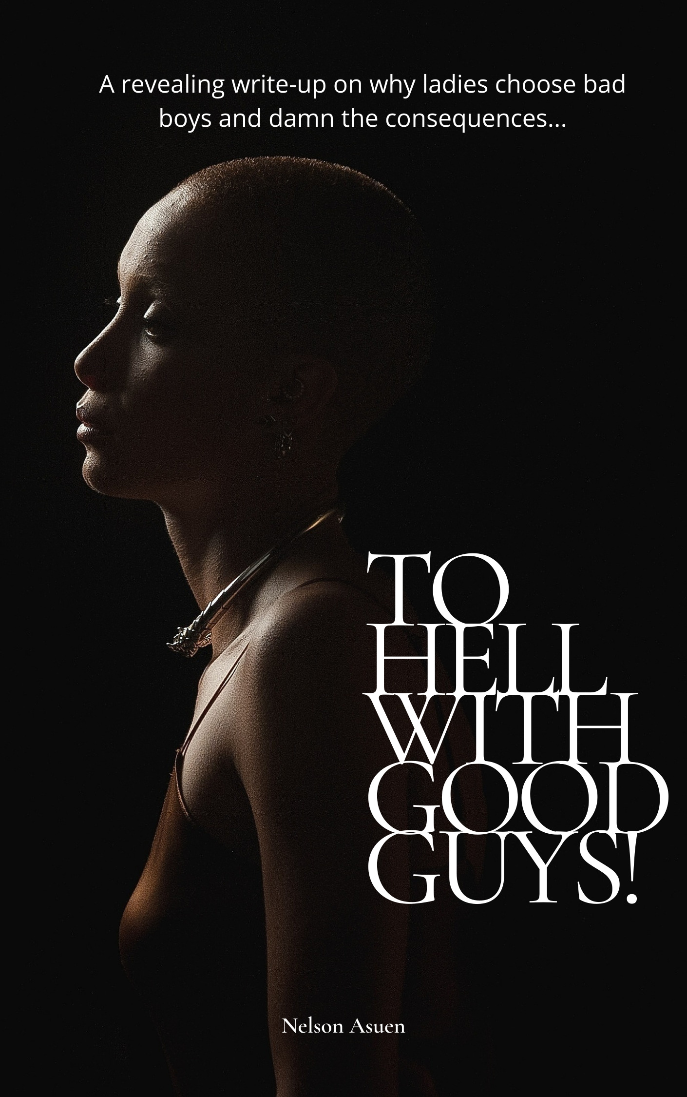 TO HELL WITH GOOD GUYS!