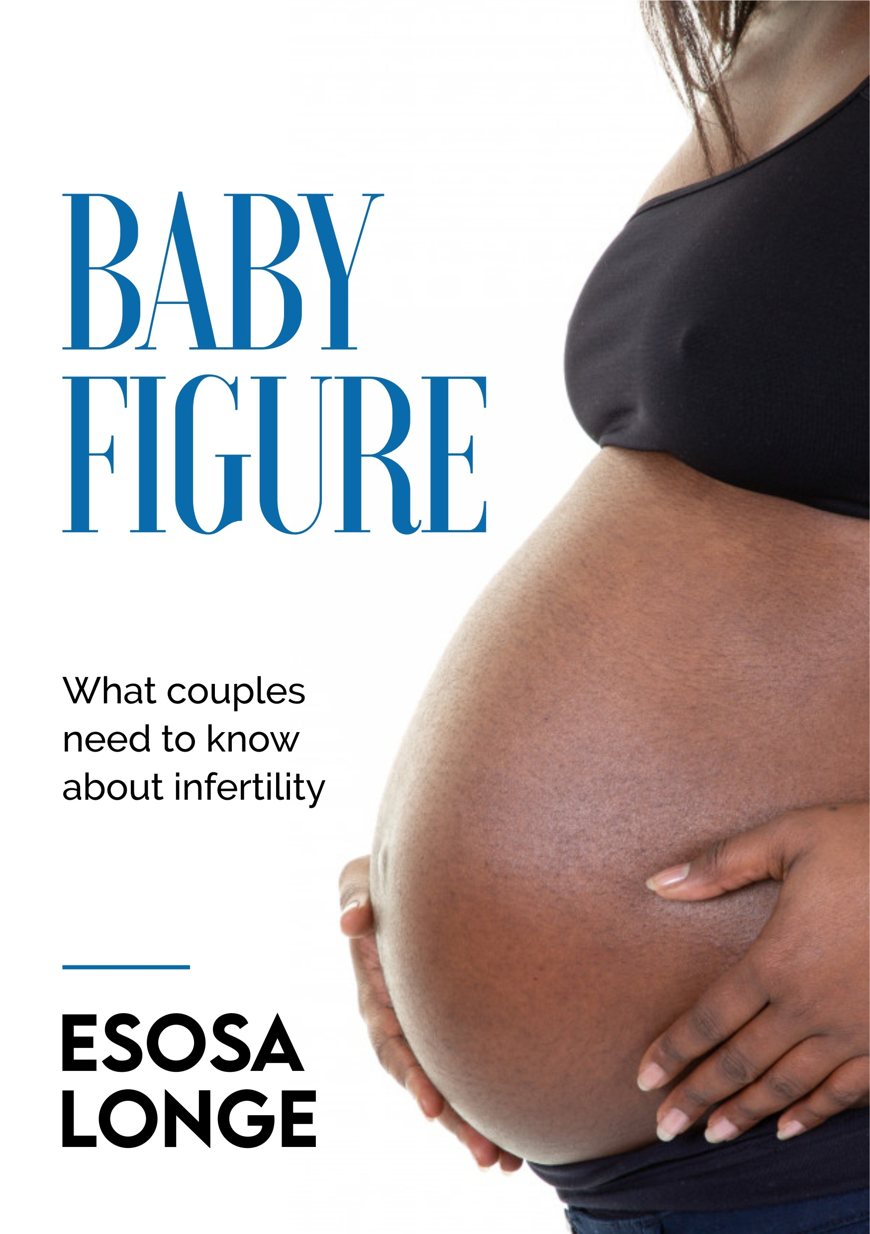 BABY FIGURE: What couples need to know about Infertility