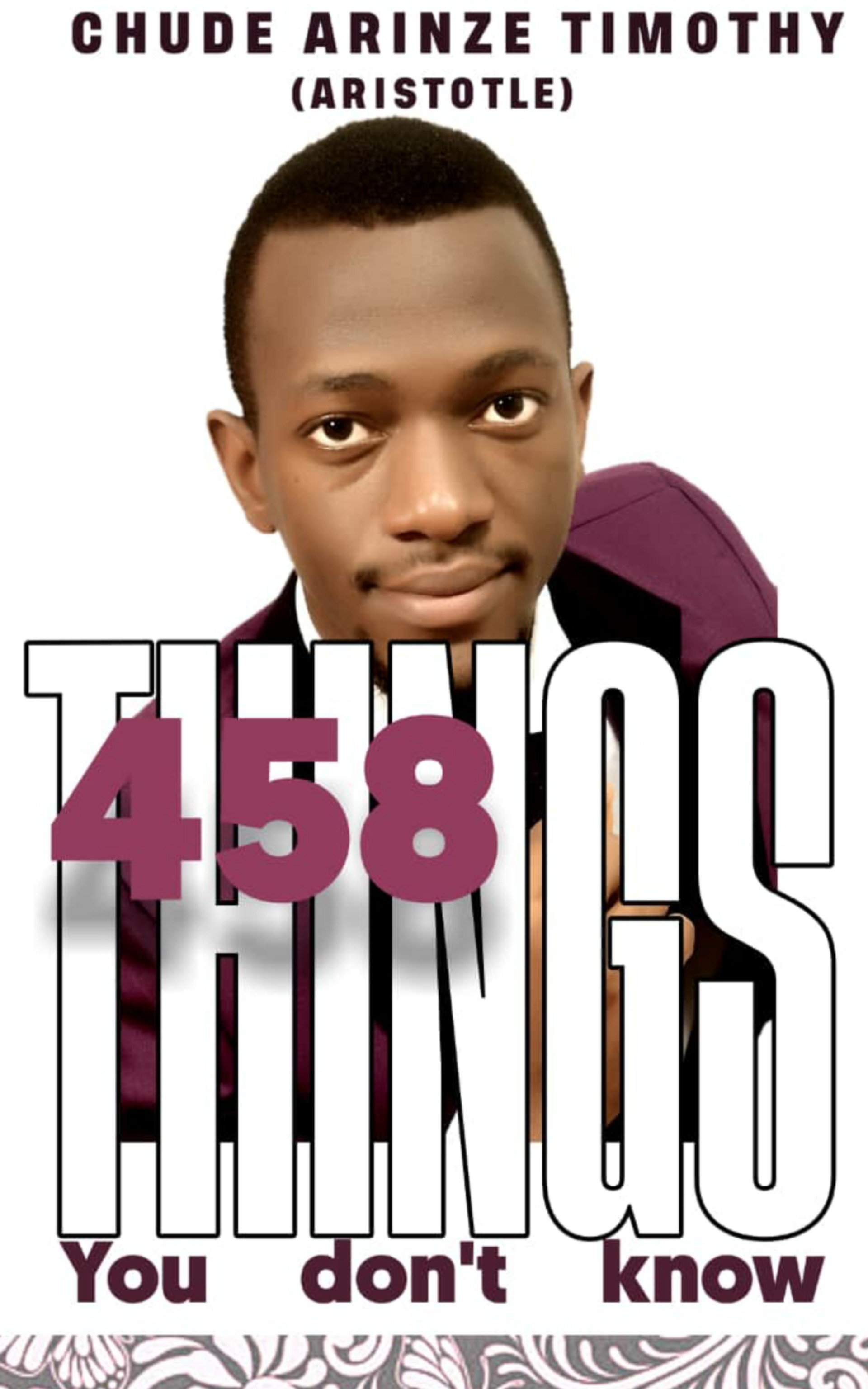 458 THINGS YOU DON'T KNOW