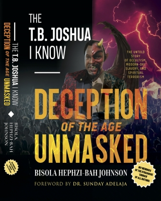 The T.B. Joshua I Know: The untold story of occultism, modern-day slavery, and spiritual terrorism ssr