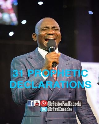 31 Prophetic Declarations by Dr. Paul Enenche