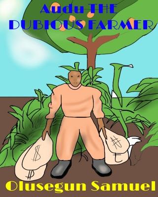 Audu The Dubious Farmer