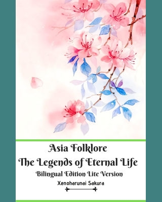 Asia Folklore The Legends of Eternal Life Bilingual Edition Lite