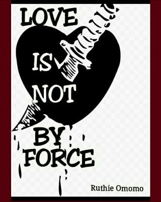 LOVE IS NOT BY FORCE