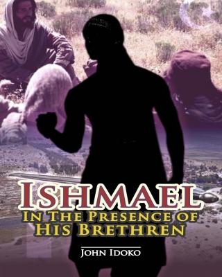 ISHMAEL  In the Presence  of his Brethren