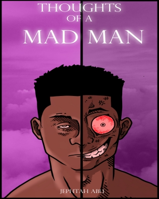 THOUGHTS OF A MAD MAN - Adult Only (18+)