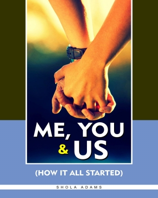 Me, You and Us (How it all Started)