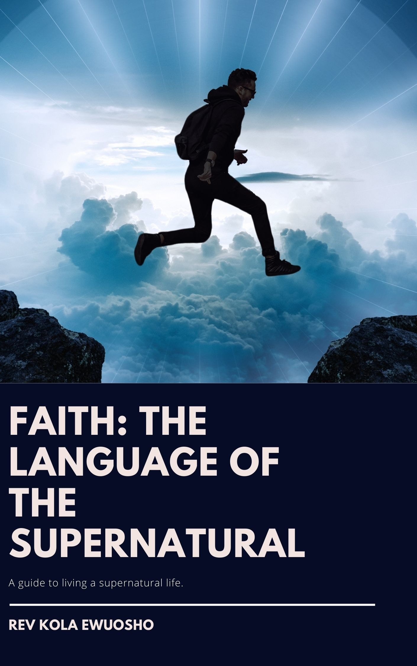 FAITH: THE LANGUAGE OF THE SUPERNATURAL
