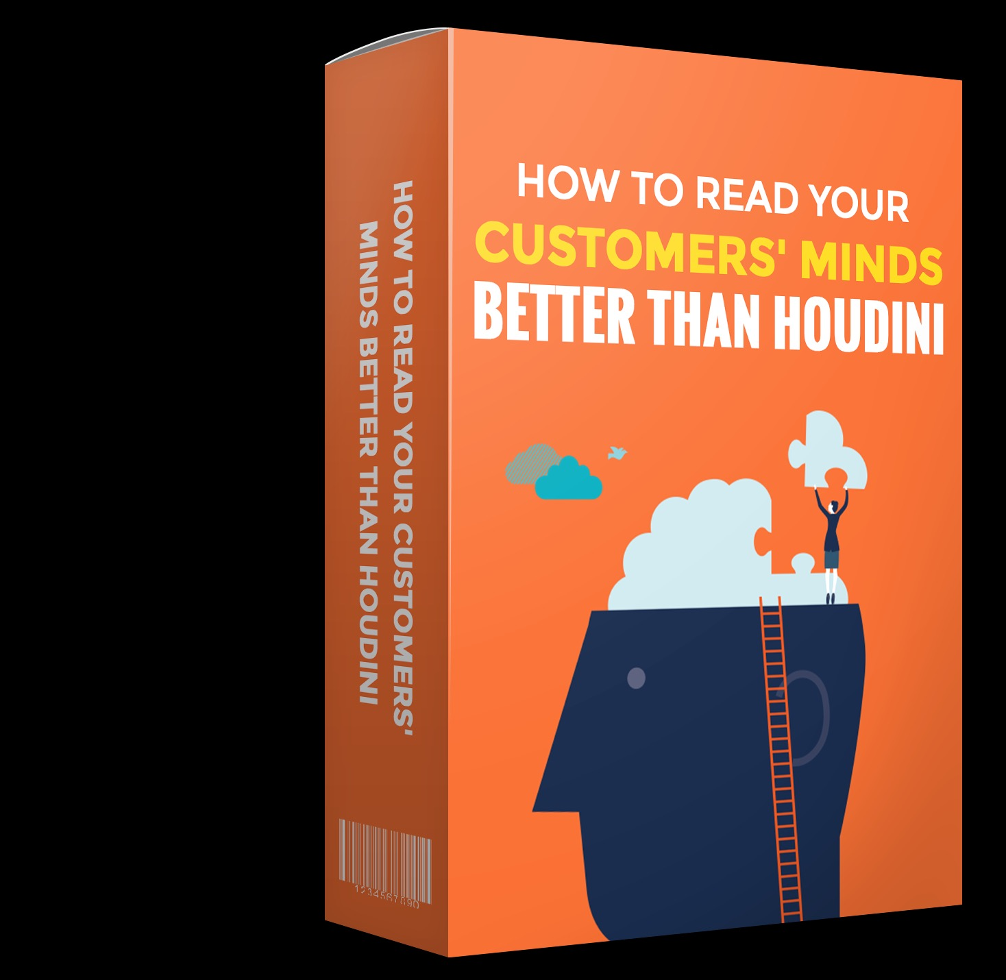 HOW TO READ YOUR CUSTOMERS' MINDS BETTER THAN HOUDINI