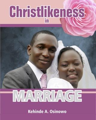 Chrislikeness In Marriage
