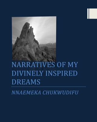NARRATIVES OF MY DIVINELY INSPIRED DREAMS